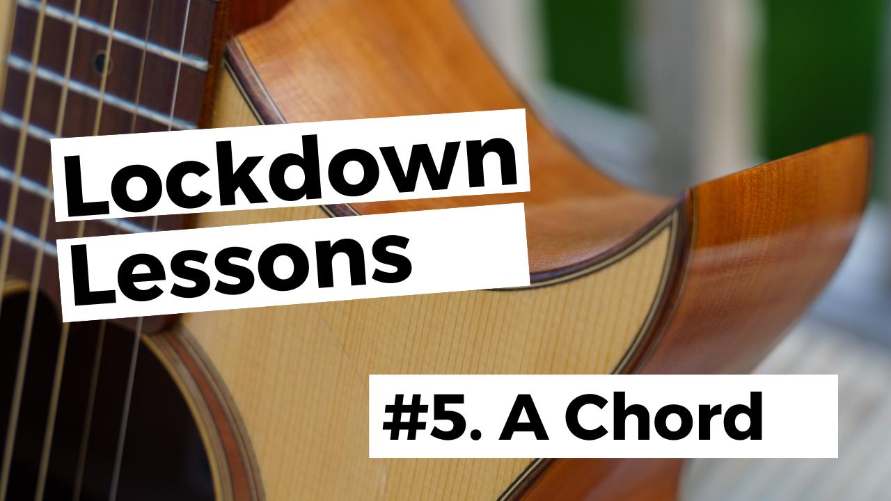 Lockdown Lessons 5 A Chord